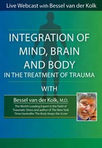 Integration of Mind, Brain & Body in the Treatment of Trauma