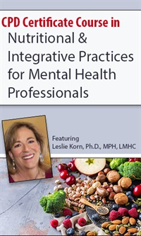 Nutritional and Integrative Medicine for Mental Health Professionals