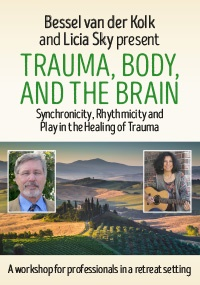 Trauma, Body, and the Brain - A Four Day Professional Retreat on the Latest Advances in Trauma Treatment